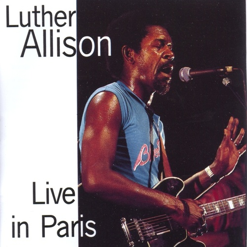 Live In Paris by Luther Allison