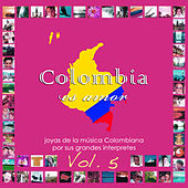 Colombia Es Amor, Vol. 5 de Various Artists