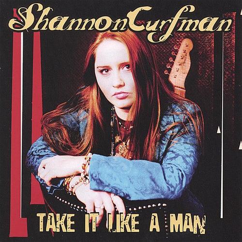 Take It Like A Man by Shannon Curfman