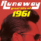 Runaway - Great Hits of 1961 by Various Artists
