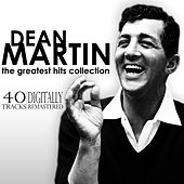 The Greatest Hits Collection - 40 Tracks (Digitally Remastered) van Dean Martin