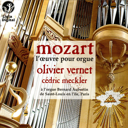 Mozart, the organ works, l'oeuvre pour orgue by Olivier Vernet