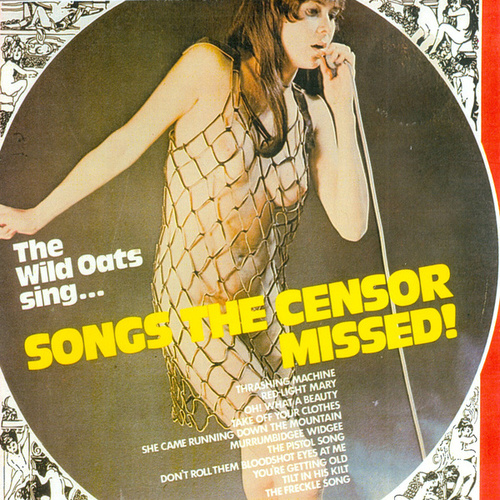 Songs the Censor Missed by The Wild Oats