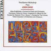 The barton workshop plays John Cage by The Barton Workshop