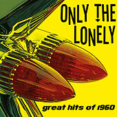 Only the Lonely - Great Hits of 1960 de Various Artists