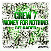Money for Nothing (Reloaded) von Crew 7
