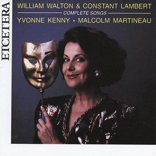 William Walton and Constant Lambert, Complete Songs by Yvonne Kenny