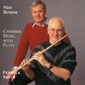 Ned Rorem, Chamber Music with Flute, Trio, Book of hours von Fenwick Smith