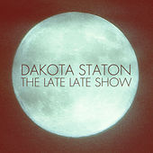 The Late, Late Show (Remastered) by Dakota Staton