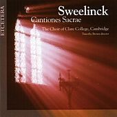 Sweelinck, Cantiones sacrae by Choir of Clare College, Cambridge
