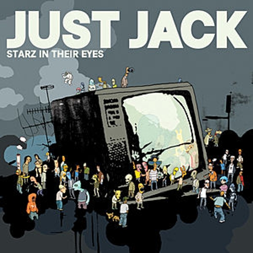Starz In Their Eyes by Just Jack