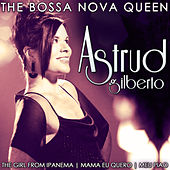 Astrud Gilberto the Bossa Nova Queen von Astrud Gilberto