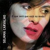 O Que Será Que Está Na Moda? de Selmma Carvalho