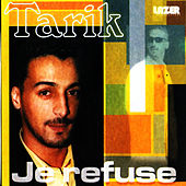Je Refuse by Tarik