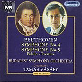 Beethoven: Symphonies Nos. 4 and 5 / Fidelio Overture by Budapest Symphony Orchestra