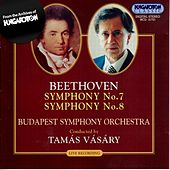 Beethoven: Symphonies Nos. 7 and 8 by Budapest Symphony Orchestra