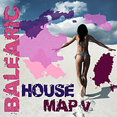 Balearic House Map V by Various Artists