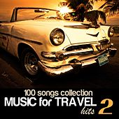 100 Songs Collection: Music for Travel Hits, Vol. 2 von Various Artists