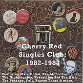 Cherry Red Singles Club: 1982-1983 de Various Artists