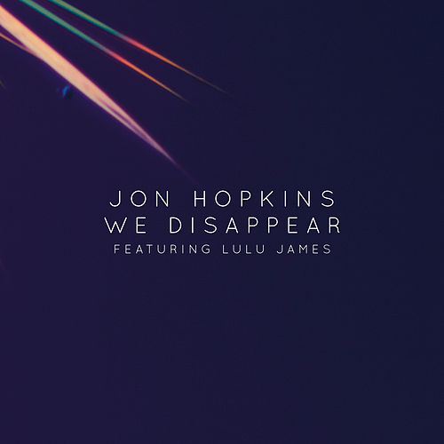 We Disappear by Jon Hopkins