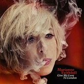 Give my love to London von Marianne Faithfull