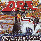 Full Speed Ahead by D.R.I.
