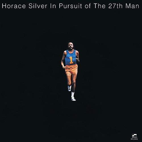 In Pursuit of the 27th Man by Horace Silver