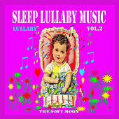 Sleep Lullaby Music, Vol. 2 by The Soft Moon