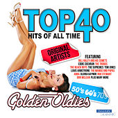 Top 40 Hits Of All Time Golden Oldies (The 50's, 60's & 70's) von Various Artists