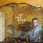 By The Rule by Mick Flannery