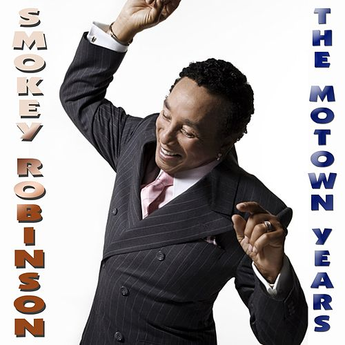 The Motown Years Live by Smokey Robinson