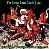 I'm Gonna Lasso Santa Claus by Various Artists