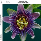 Passion Flower Blues von Various Artists