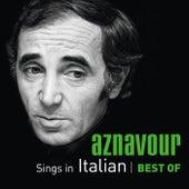Aznavour Sings In Italian - Best Of de Charles Aznavour