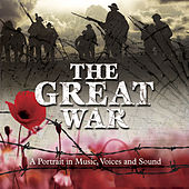 The Great War - A Portrait in Music, Voices and Sound de Various Artists