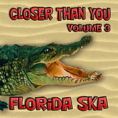 Florida Ska: Closer Than You - Volume 3 de Various Artists