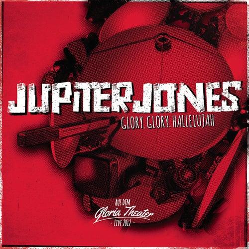 Glory.Glory.Hallelujah (Live) von Jupiter Jones