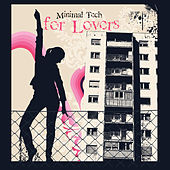 Minimal Tech for Lovers by Various Artists