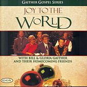 Joy To The World by Bill & Gloria Gaither