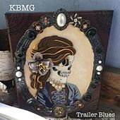 Trailer Blues de K.B.M.G.