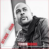 Get Back Up Again by Terron Brooks