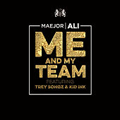 Me And My Team by Maejor