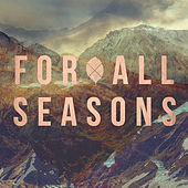 For All Seasons by For All Seasons