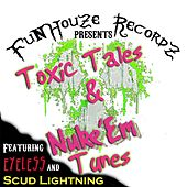 Toxic Tales & Nuke 'em Tunes by Various Artists