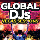 Global DJs – Vegas Sessions by Various Artists