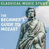 Classical Music Study: The Beginner's Guide To Mozart - 50 Essential Pieces von Various Artists