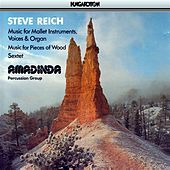 Reich: Music for Mallet Instruments, Voices and Organ / Music for Pieces of Wood / Sextet von Various Artists