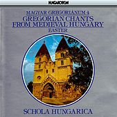 Gregorian Chants From Medieval Hungary, Vol. 4 - Easter von Schola Hungarica