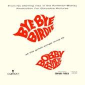 Bye Bye Birdie by Bobby Rydell