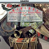 Marches From Hungarian History (18Th and 19Th Century) by Hungarian Army Central Wind Orchestra